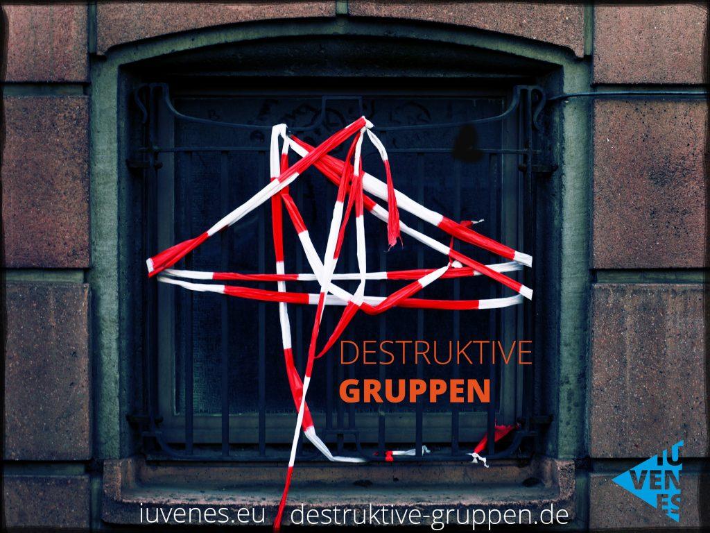 Destruktive Gruppen